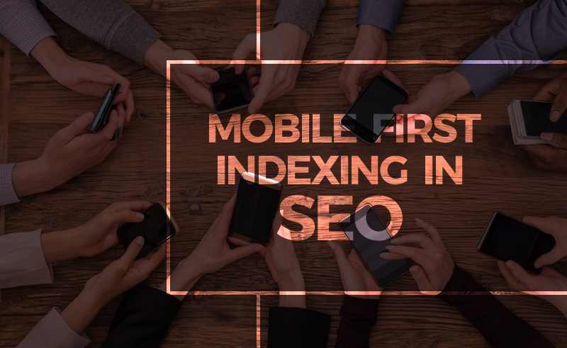 Mobile first indexing in SEO