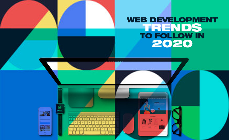 Web development trends to follow in 2020