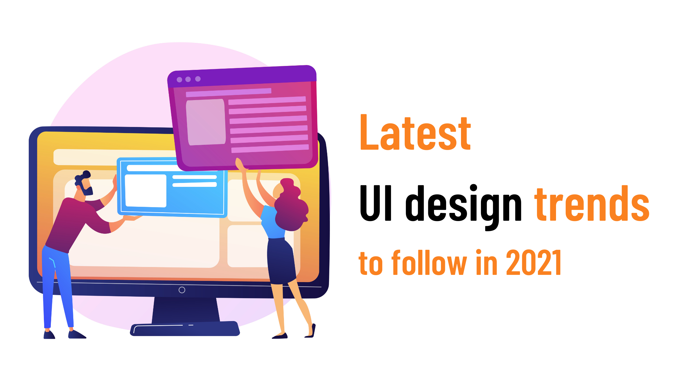 Latest UI design trends to follow in 2021